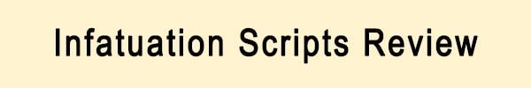 Infatuation Scripts Review